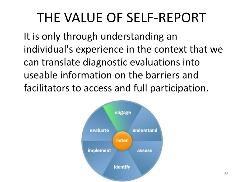 THE VALUE OF SELF-REPORT