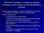 elements involved in creating an amenity strategy and the impact on the development process