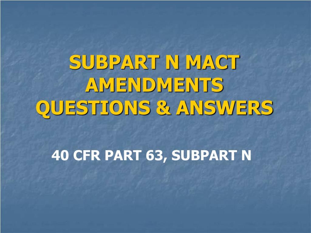 subpart n mact amendments questions answers