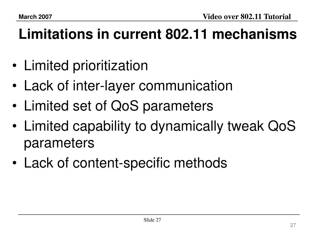 Limitations in current 802.11 mechanisms