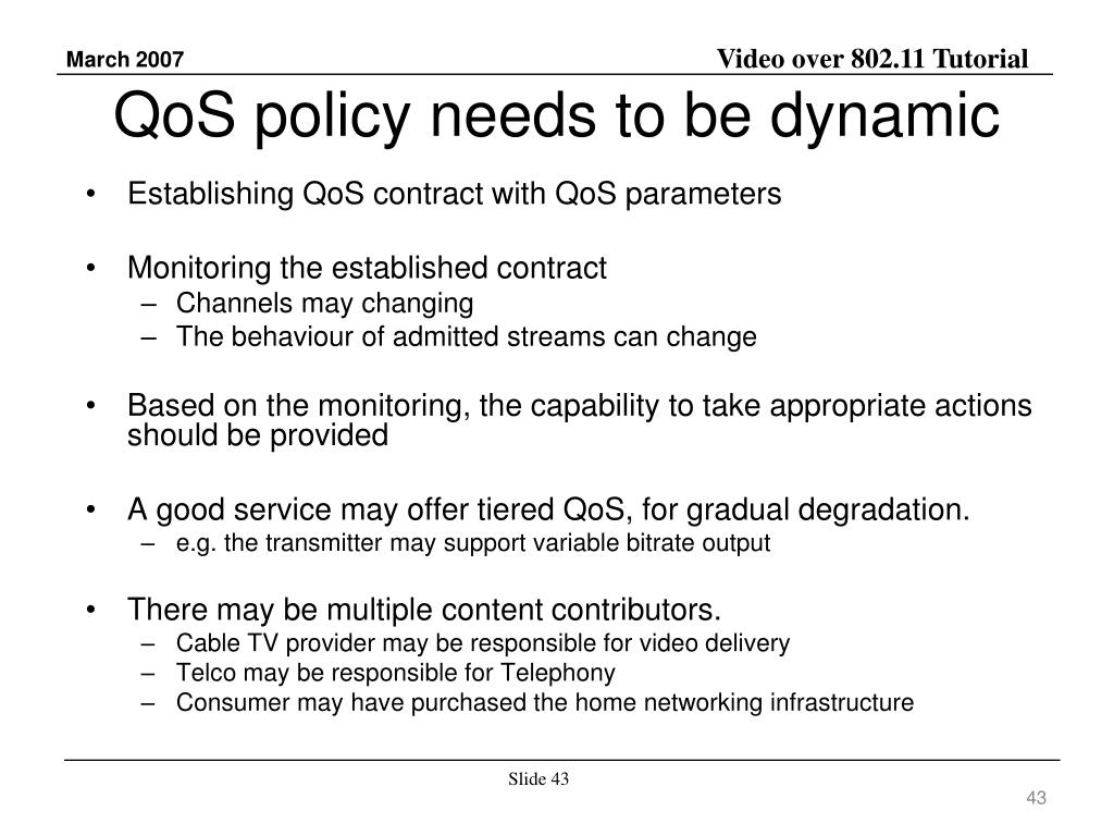QoS policy needs to be dynamic