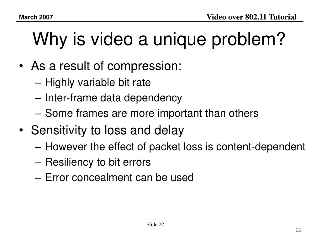 Why is video a unique problem?