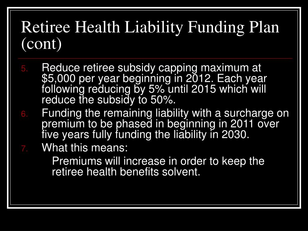 Retiree Health Liability Funding Plan (cont)