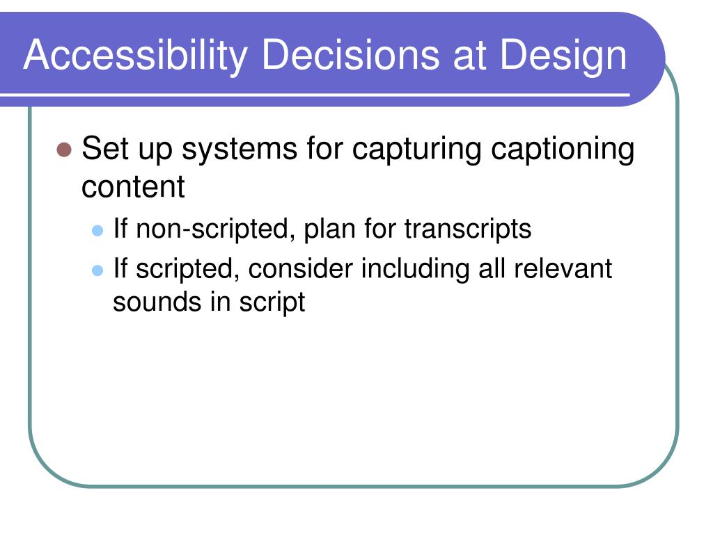 Accessibility Decisions at Design