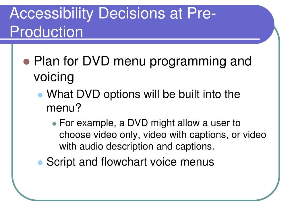 Accessibility Decisions at Pre-Production