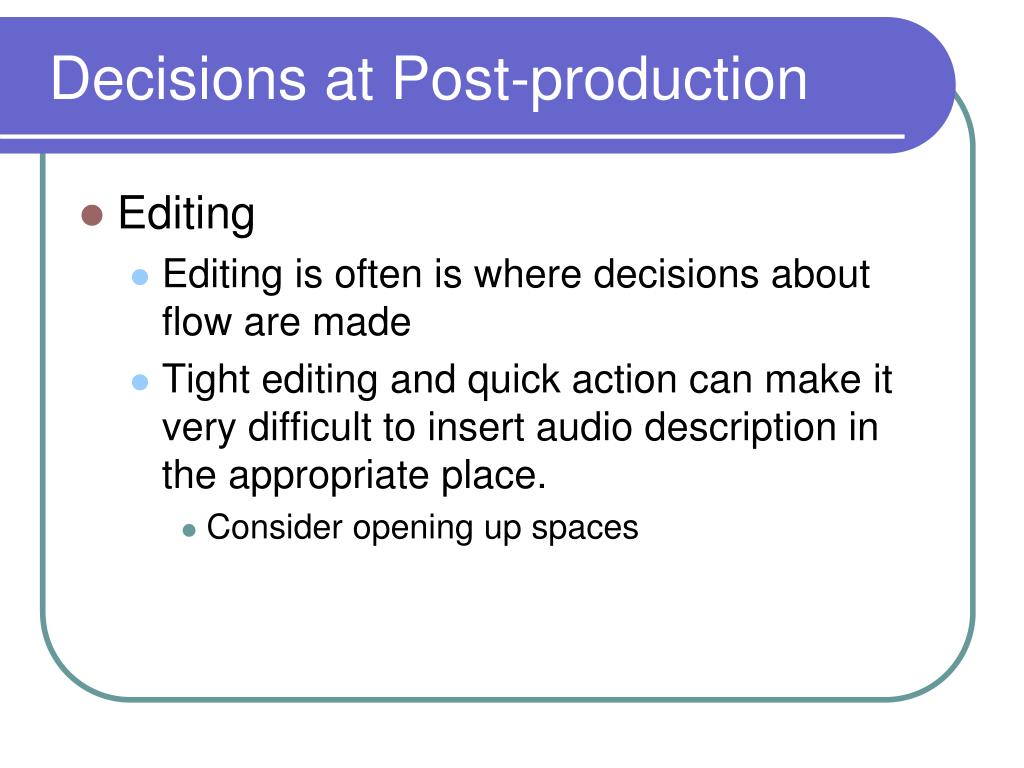 Decisions at Post-production