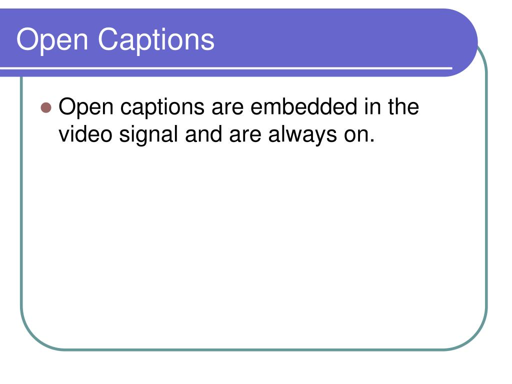 Open Captions