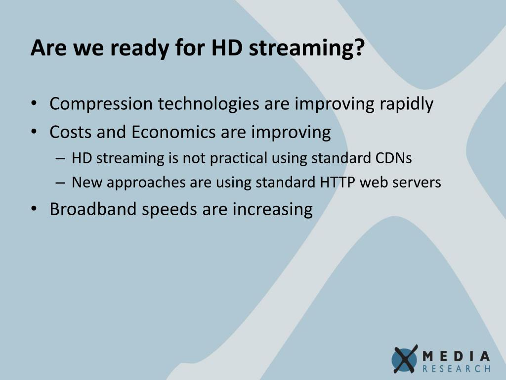 Are we ready for HD streaming?