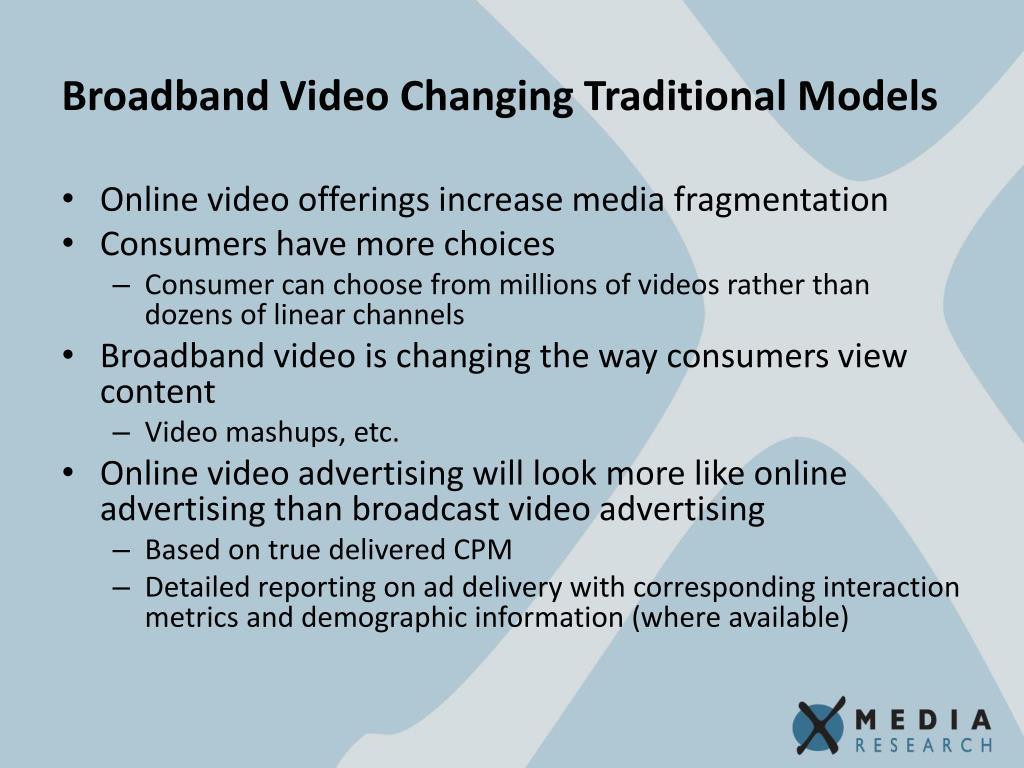Broadband Video Changing Traditional Models