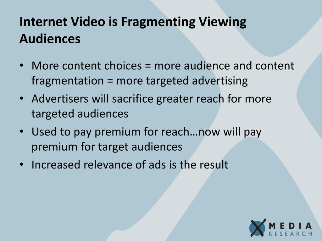 Internet Video is Fragmenting Viewing Audiences