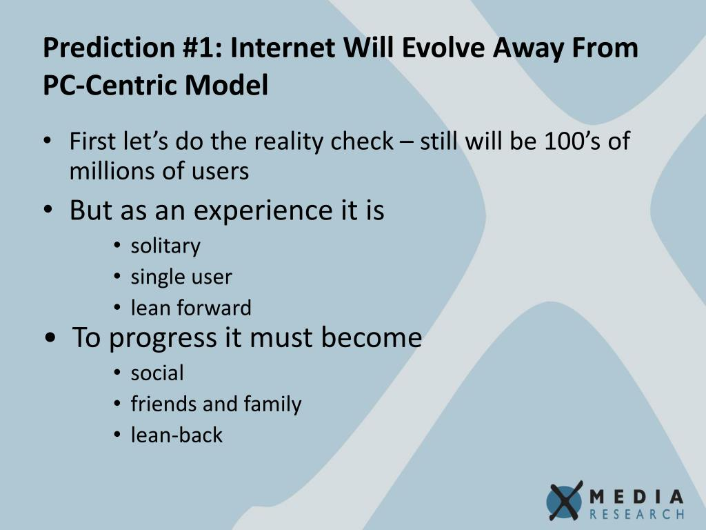 Prediction #1: Internet Will Evolve Away From PC-Centric Model