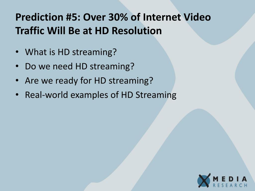 Prediction #5: Over 30% of Internet Video Traffic Will Be at HD Resolution