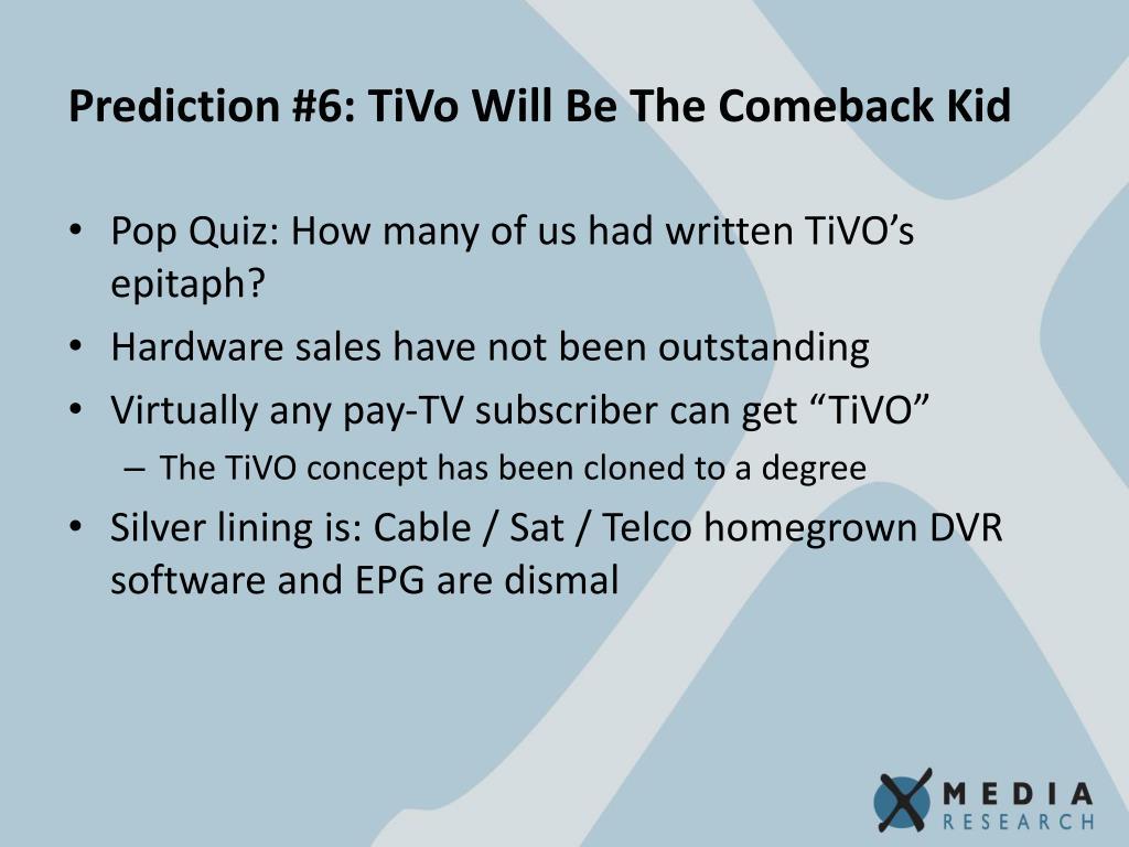 Prediction #6: TiVo Will Be The Comeback Kid