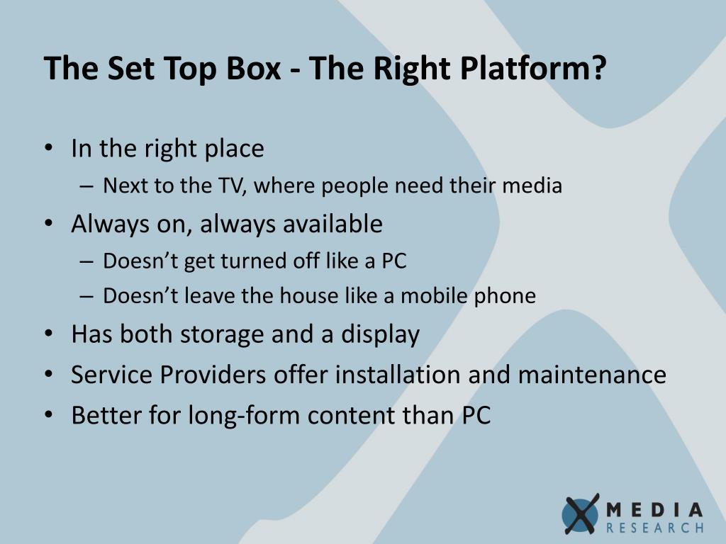 The Set Top Box - The Right Platform?