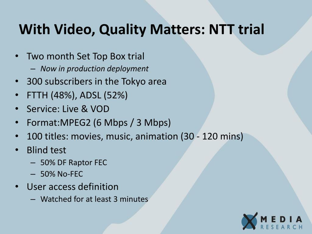 With Video, Quality Matters: NTT trial
