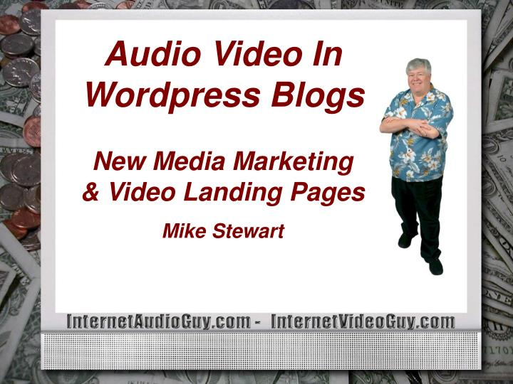 Audio Video In Wordpress Blogs