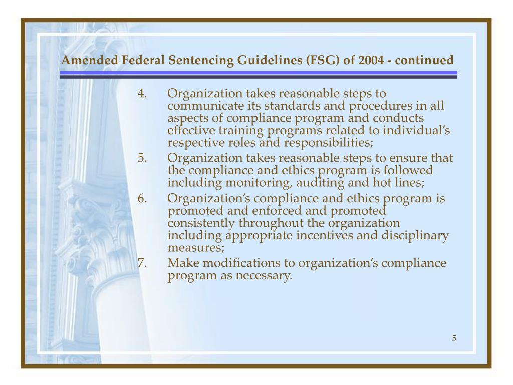 Amended Federal Sentencing Guidelines (FSG) of 2004 - continued