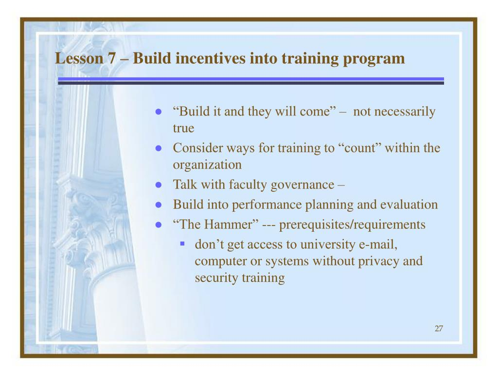 Lesson 7 – Build incentives into training program
