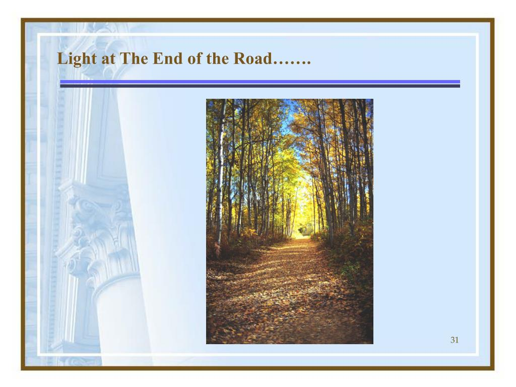 Light at The End of the Road…….