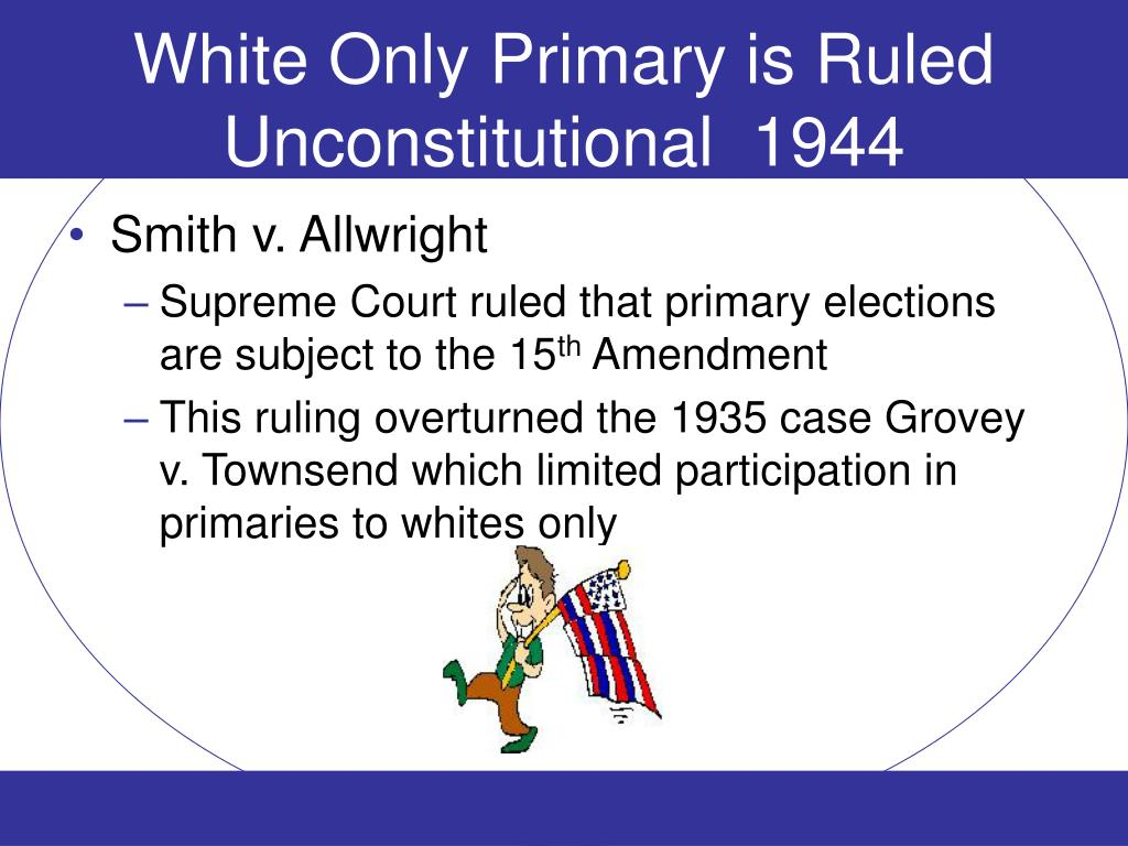 White Only Primary is Ruled Unconstitutional  1944