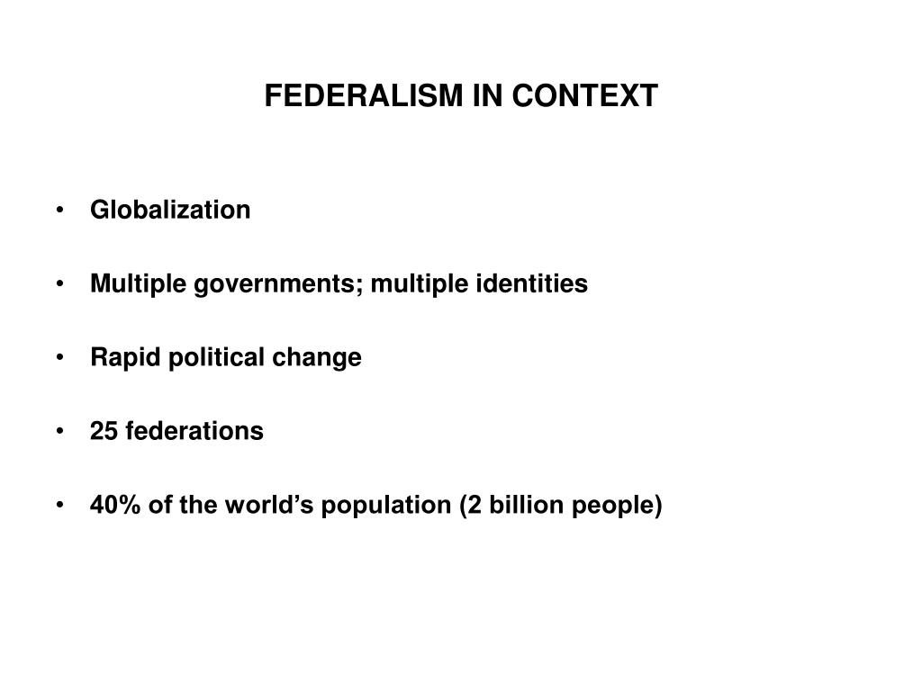 FEDERALISM IN CONTEXT