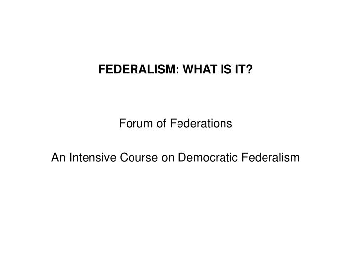 Federalism what is it