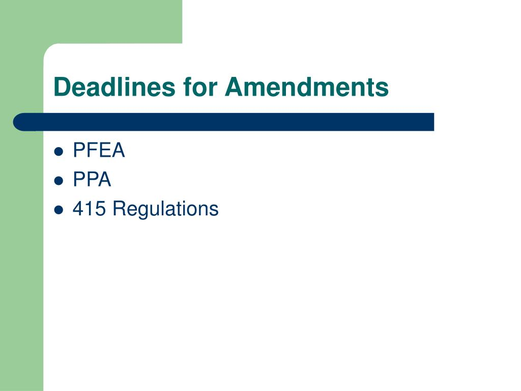 Deadlines for Amendments