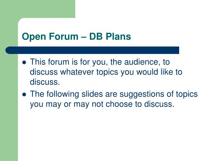 Open forum db plans
