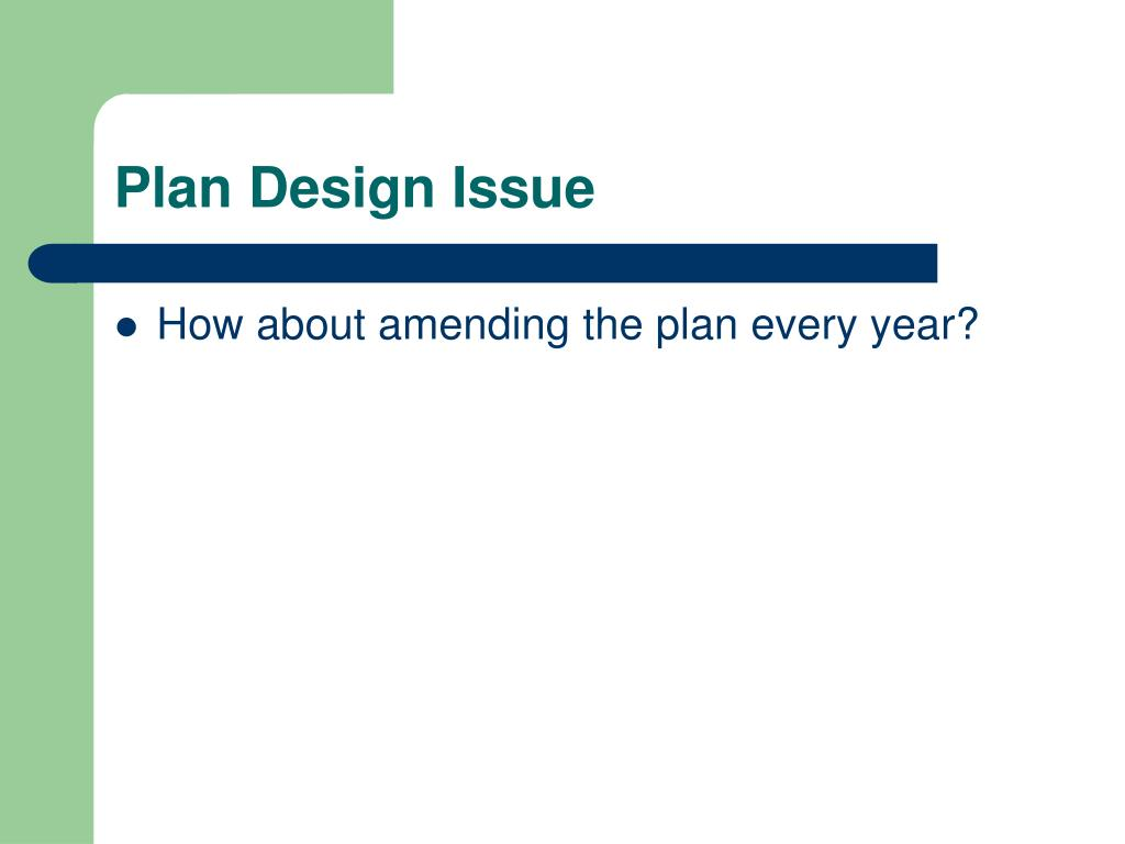 Plan Design Issue