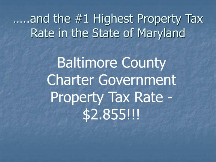 …..and the #1 Highest Property Tax Rate in the State of Maryland