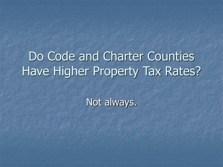 Do Code and Charter Counties Have Higher Property Tax Rates?