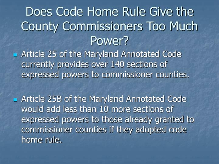 Does Code Home Rule Give the County Commissioners Too Much Power?