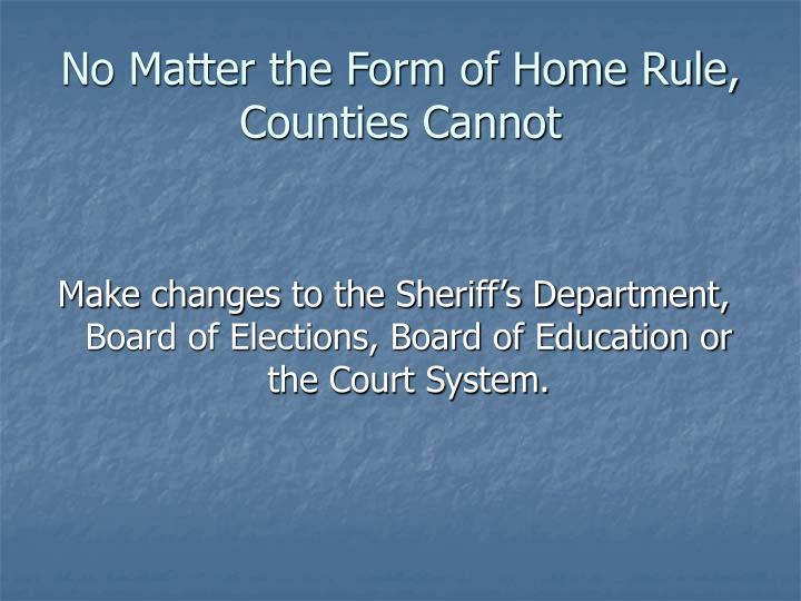 No Matter the Form of Home Rule, Counties Cannot