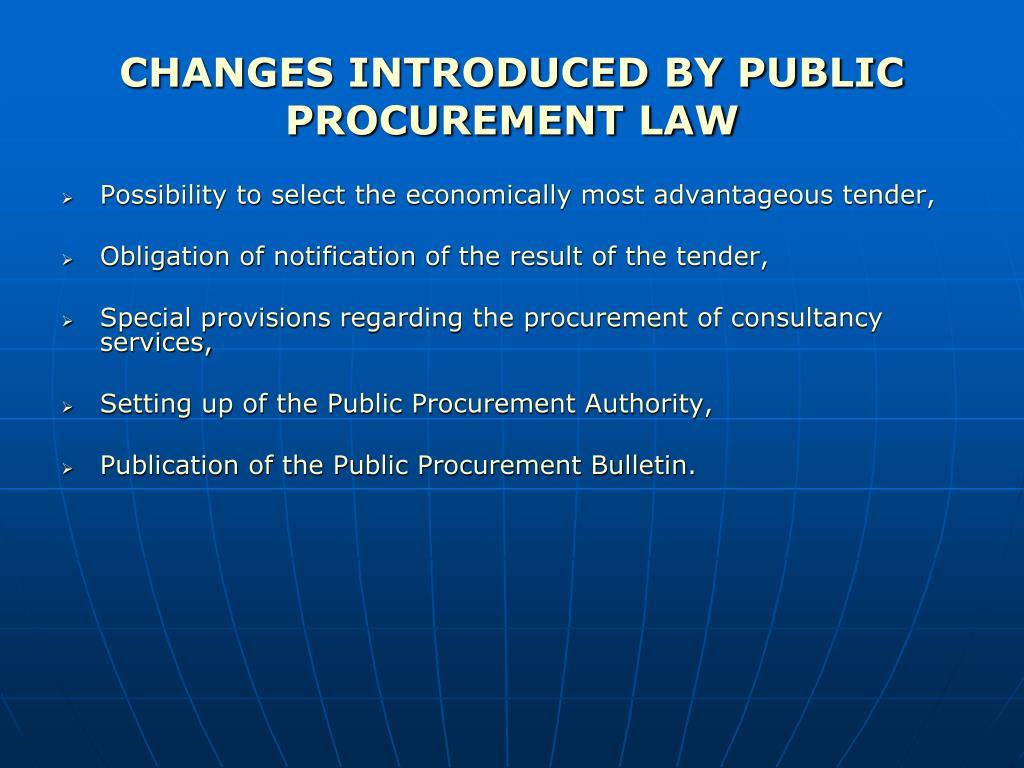CHANGES INTRODUCED BY PUBLIC PROCUREMENT LAW
