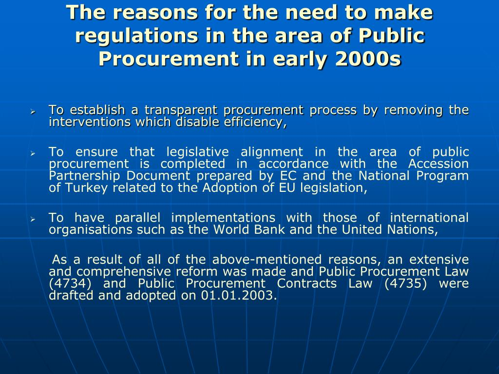 The reasons for the need to make regulations in the area of Public Procurement in early 2000s