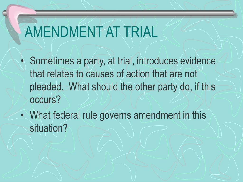 AMENDMENT AT TRIAL
