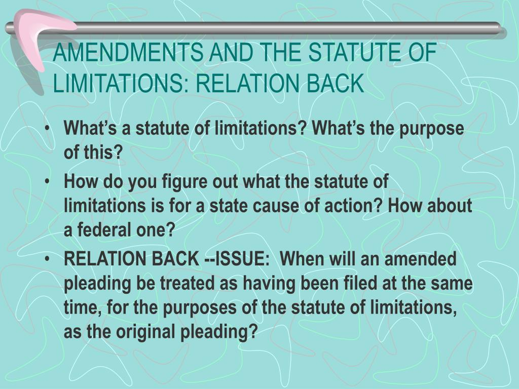 AMENDMENTS AND THE STATUTE OF LIMITATIONS: RELATION BACK