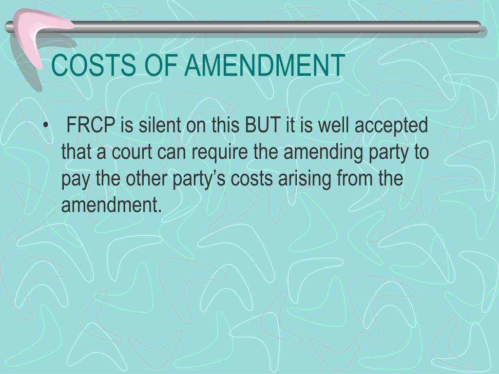 COSTS OF AMENDMENT