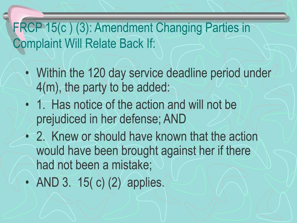 FRCP 15(c ) (3): Amendment Changing Parties in Complaint Will Relate Back If: