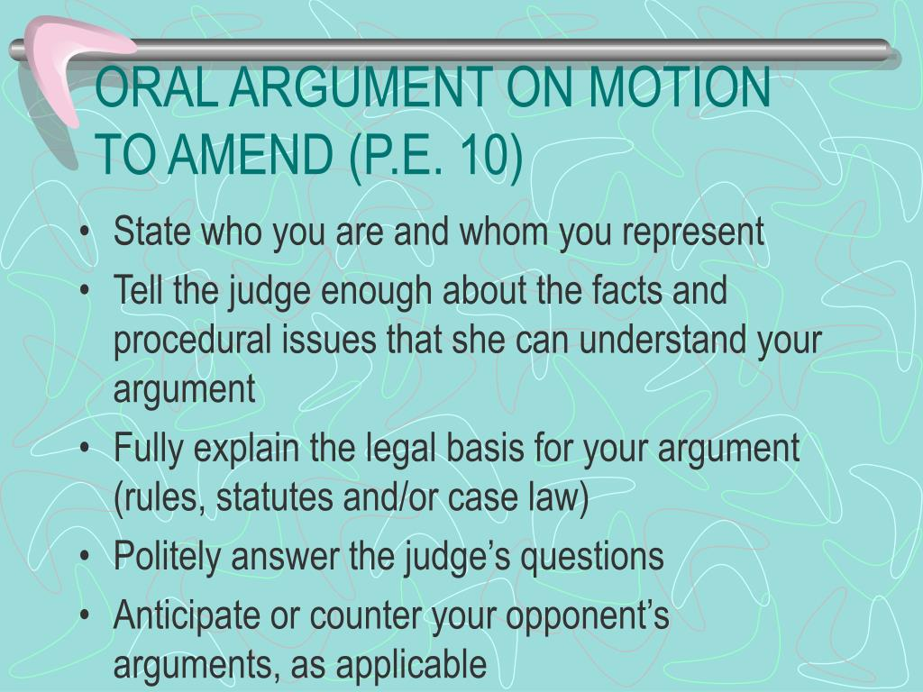 ORAL ARGUMENT ON MOTION TO AMEND (P.E. 10)