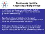 technology specific access board experience
