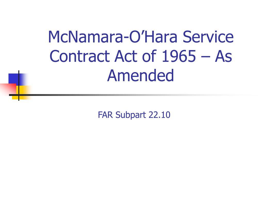 McNamara-O'Hara Service Contract Act of 1965 – As Amended