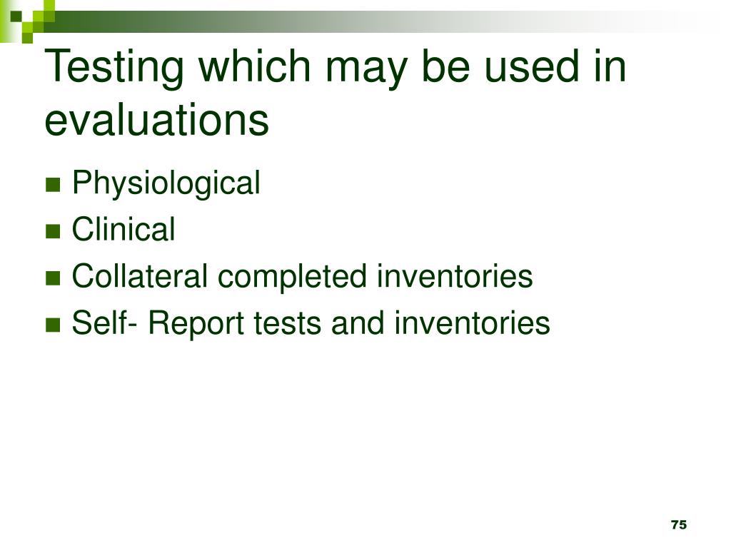 Testing which may be used in evaluations