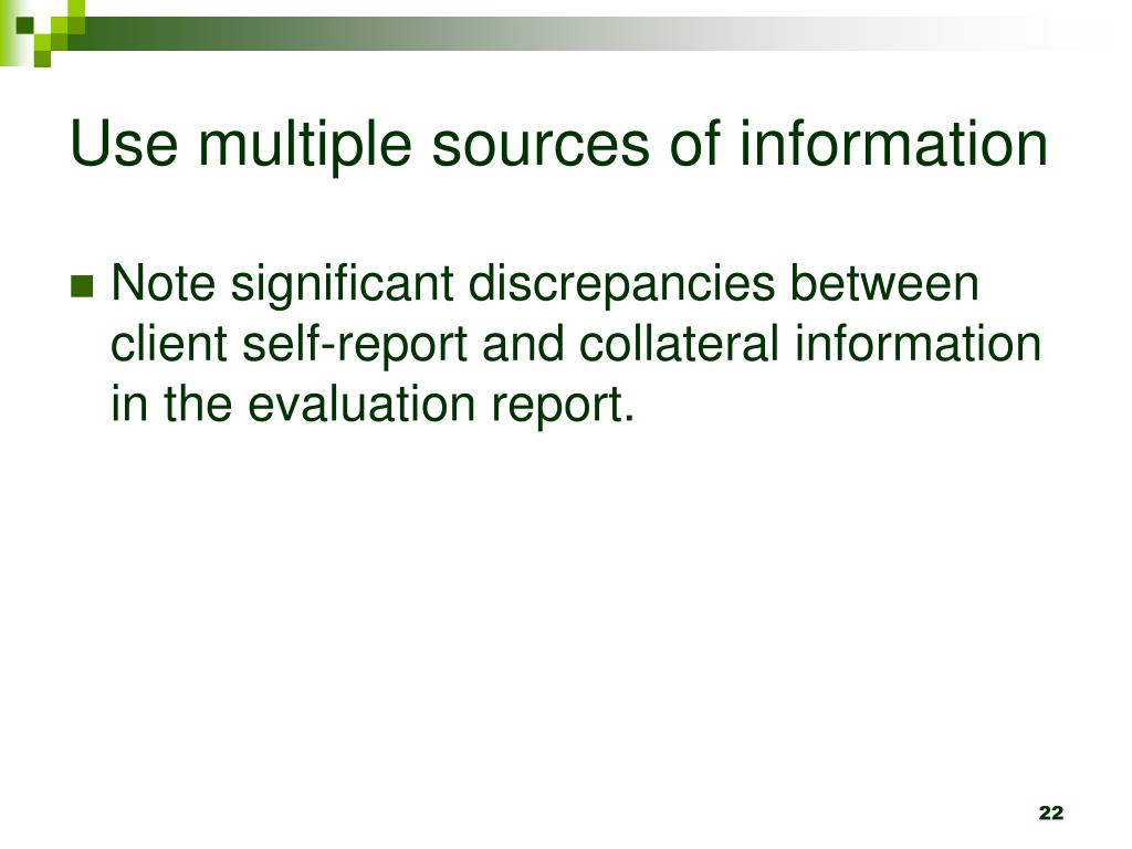 Use multiple sources of information