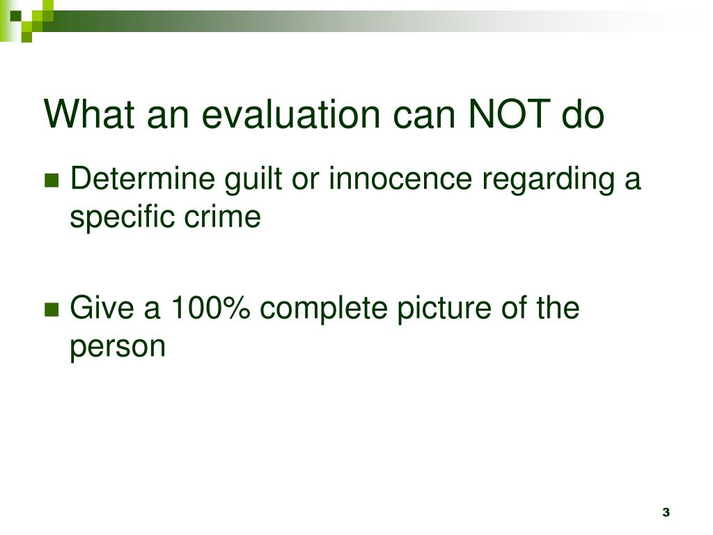 What an evaluation can NOT do