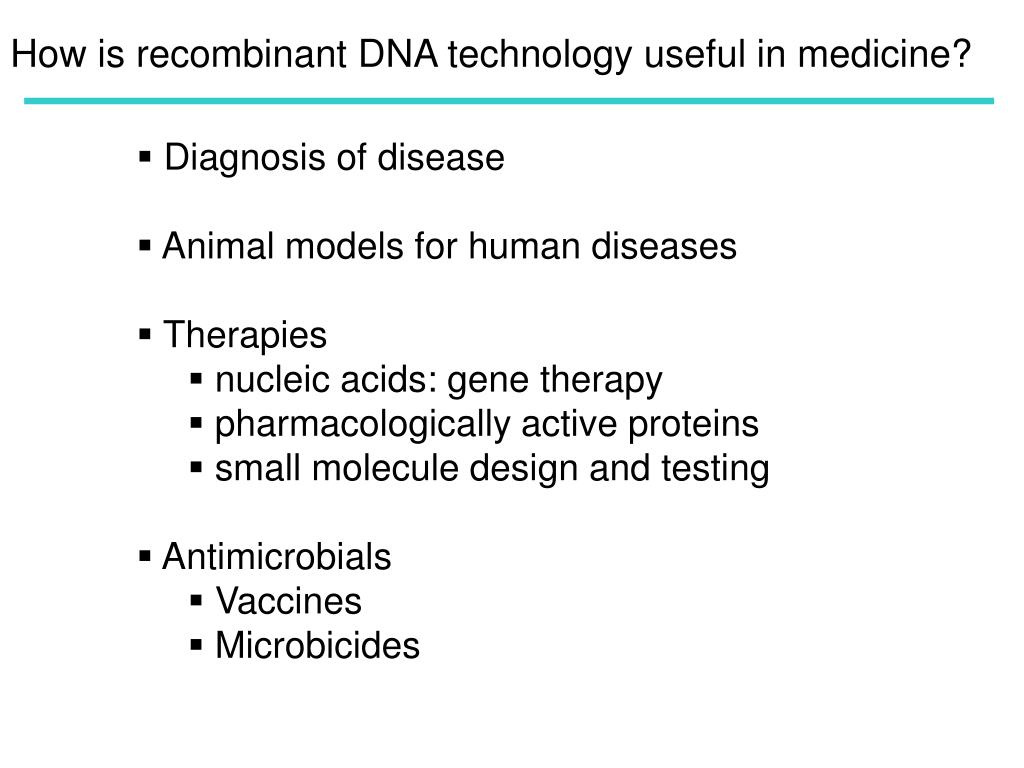 How is recombinant DNA technology useful in medicine?