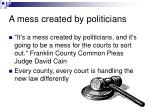 a mess created by politicians