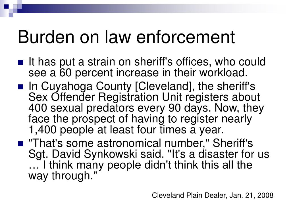 Burden on law enforcement