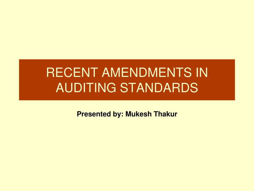 RECENT AMENDMENTS IN AUDITING STANDARDS