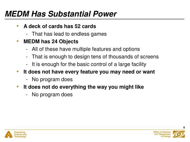 MEDM Has Substantial Power